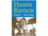 Hanna Reitsch - Fliegen mein Leben