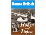 Hanna Reitsch - Höhen und Tiefen